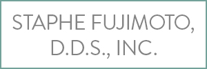 Staphe Fujimoto, D.D.S., Inc.
